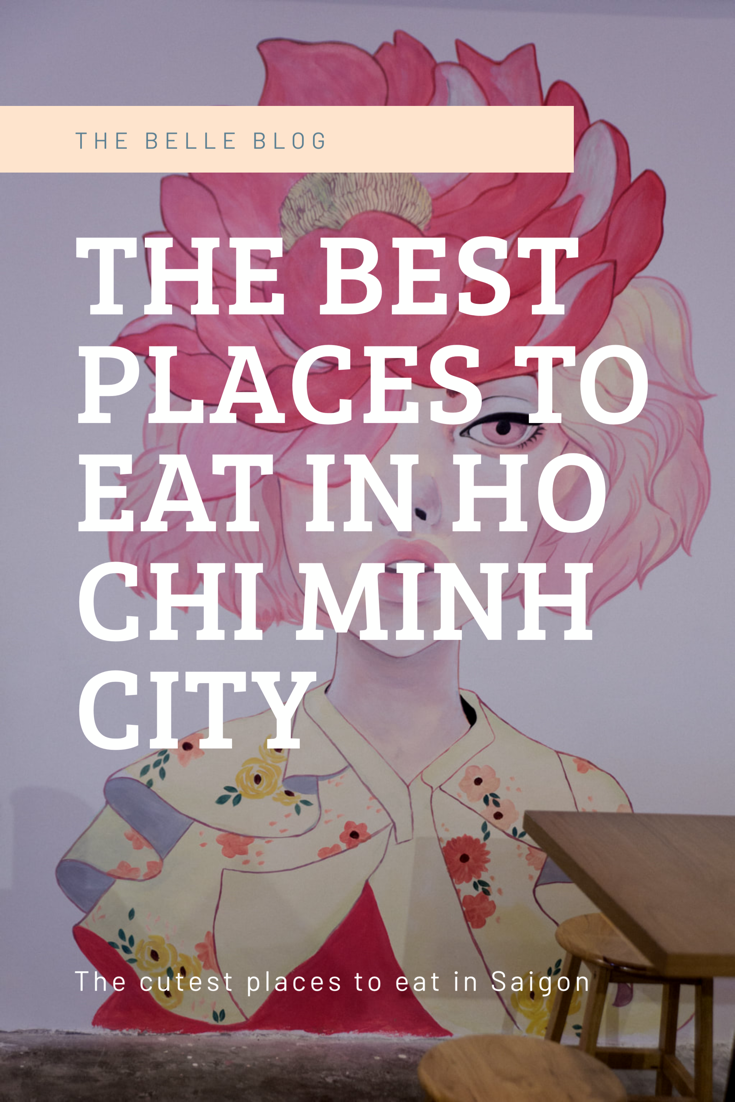 Where to eat in Ho Chi Minh City by The Belle Blog
